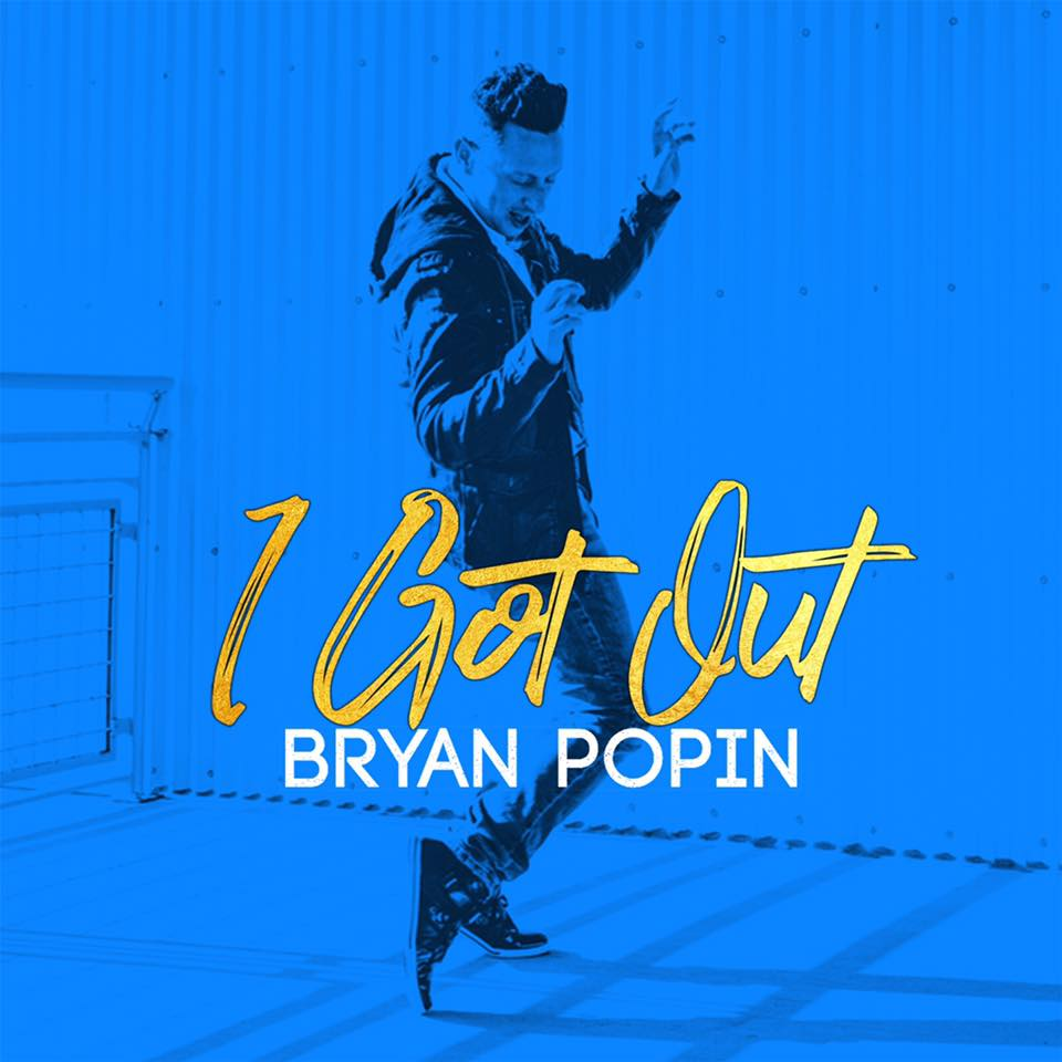 Bryan Popin - I Got Out