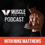 Muscle for Life Podcast - Mike Matthews